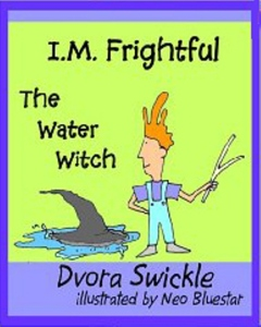 I M Frightful Story of Water Witch by Dvora Swickle