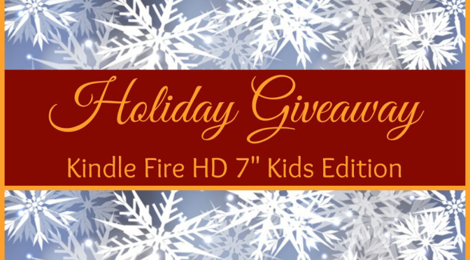 Holiday Kindle Fire HD, Kids Edition Tablet Giveaway