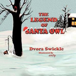 The Legend of Santa Owl by Dvora Swickle