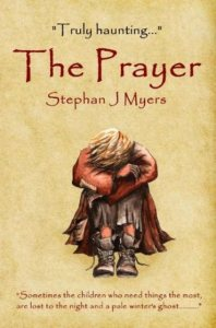 The Prayer by Stephan J Myers