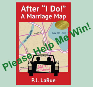 "Affter ""I Do!"" A Marriage Map is a finalist in the indieBRAG 2017 Cover Contest.  Please access the link to vote for your selections by clicking the After ""I Do!"" book cover here."